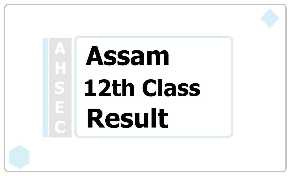 Assam 12th Class Result 2021