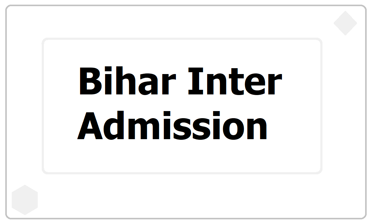 Bihar Inter Admission 2021: Submit Online Application at ofssbihar.in