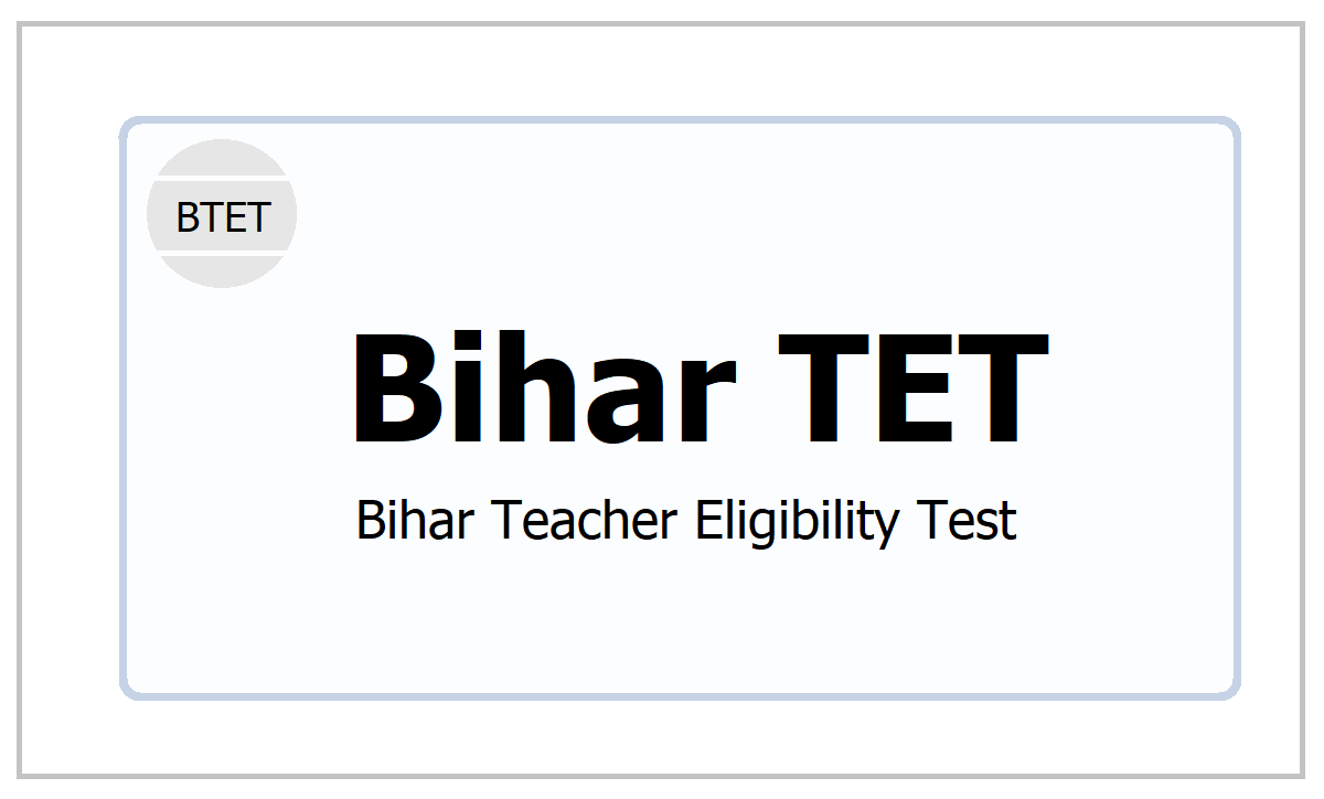 Bihar Teacher Eligibility Test (BTET)