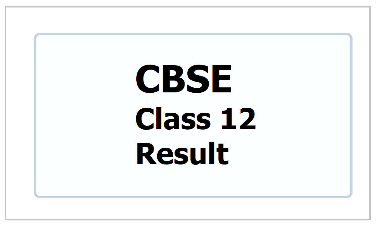 CBSE Class 12 Result 2021, How to check result at cbseresults.nic.in