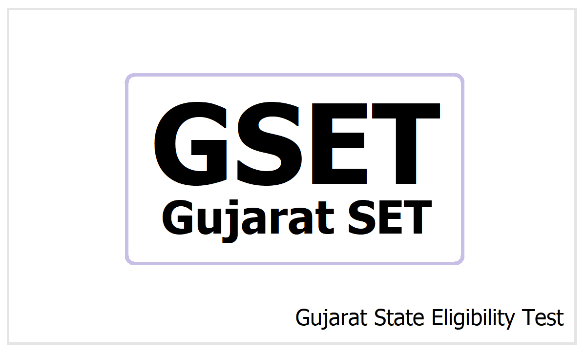 GSET 2021 is a Gujarat State Eligibility Test (Gujarat SET)