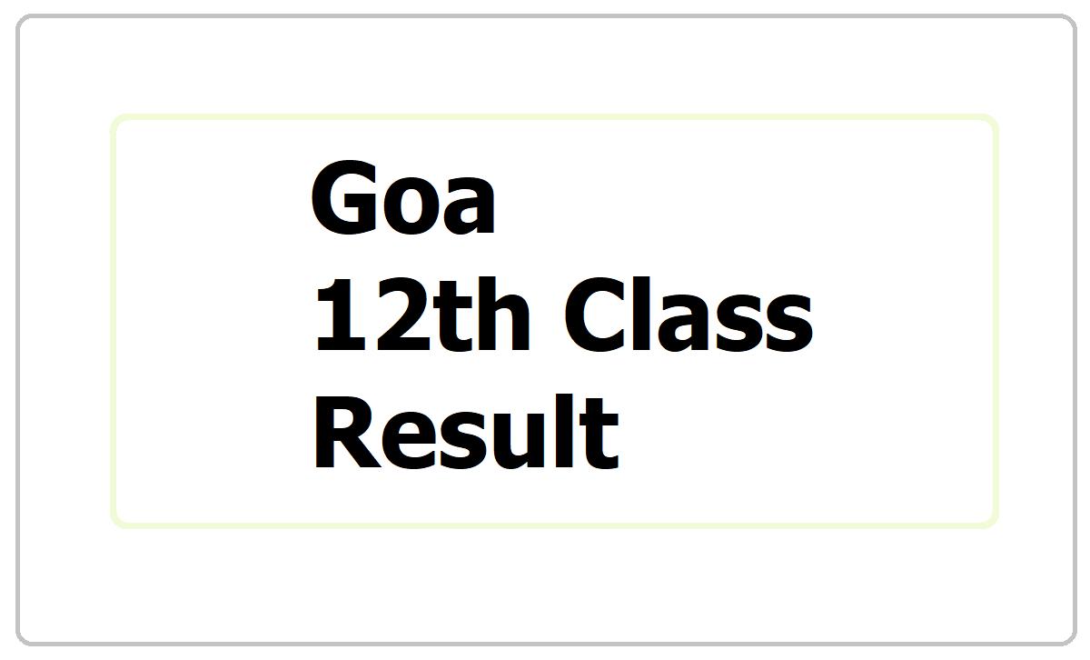 Goa 12th Class Result 2021