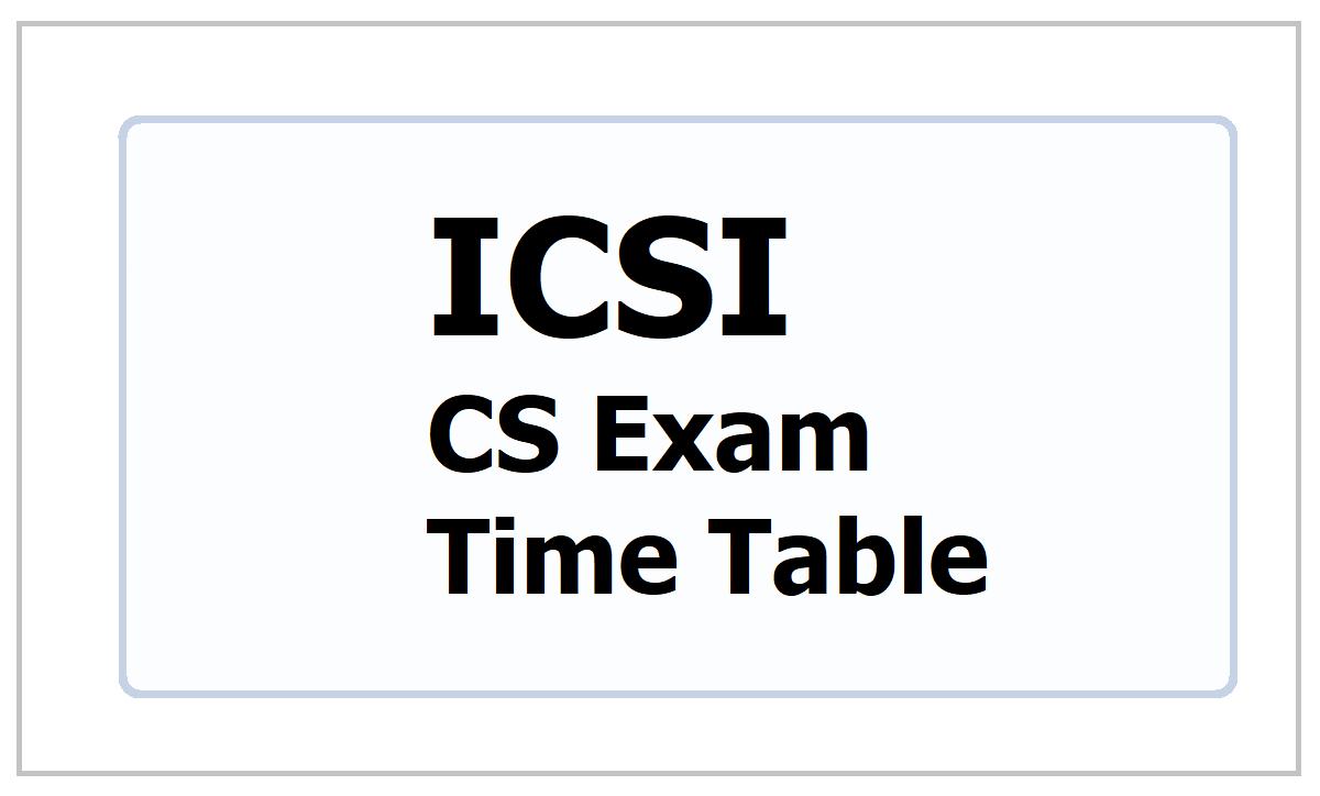 ICSI CS Exam Time Table 2021 for Company Secretaries Examinations