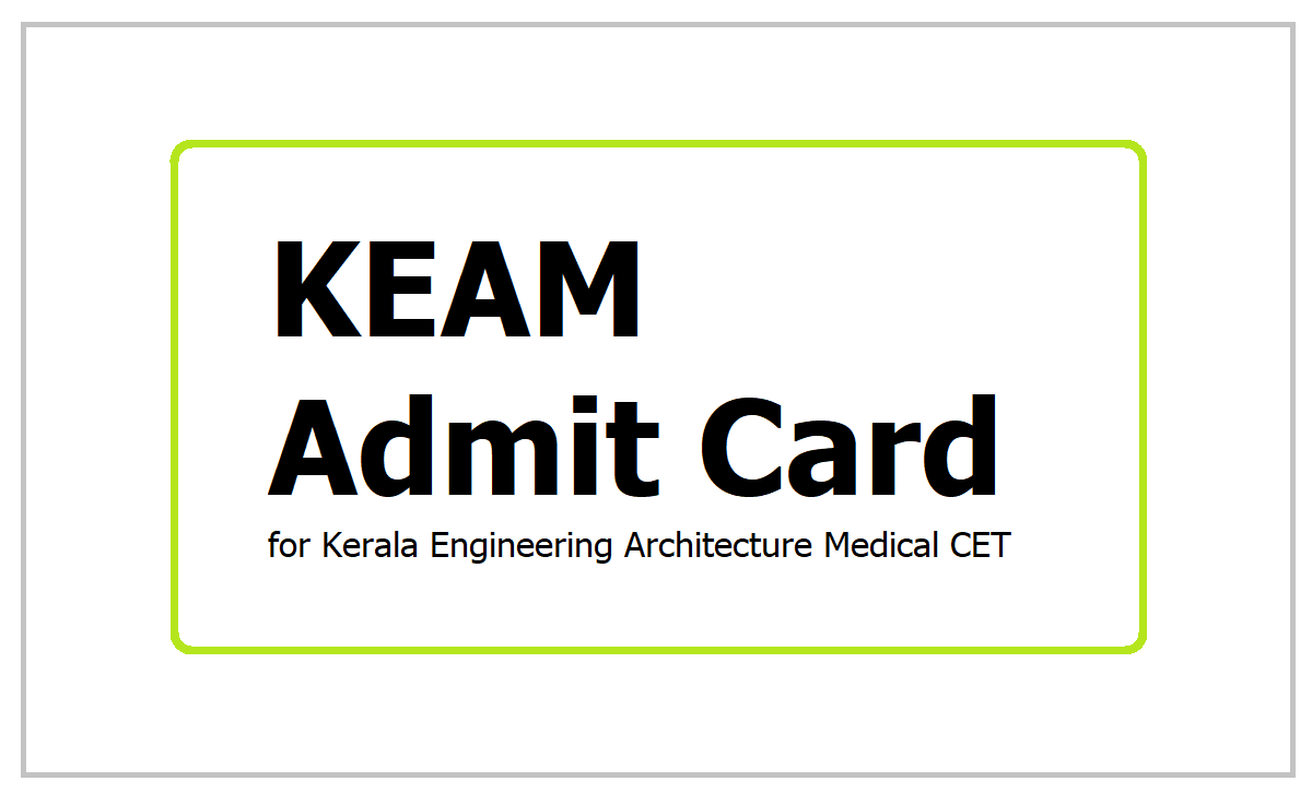 KEAM Admit Card 2021 download for Kerala Engineering Architecture Medical CET