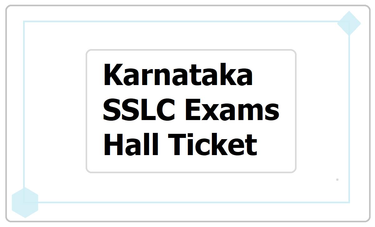 Karnataka SSLC Hall Ticket 2021 download from 10th Class website sslc.karnataka.gov.in