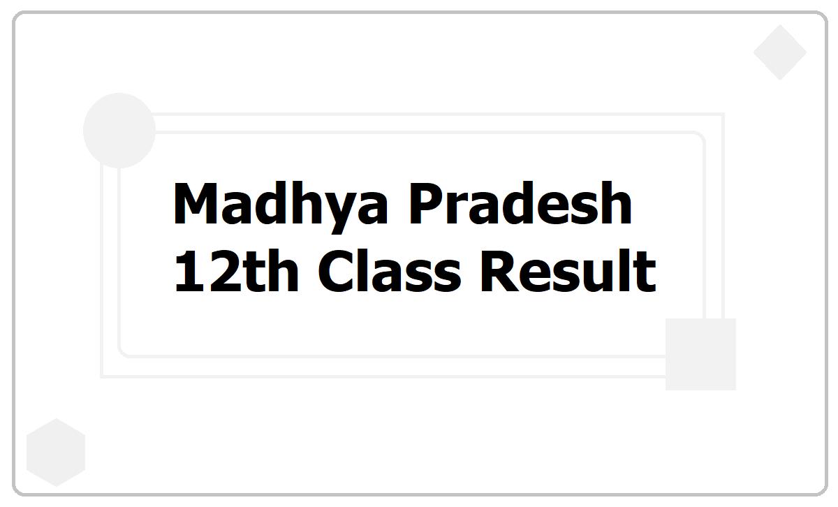 Madhya Pradesh 12th Class Result 2021