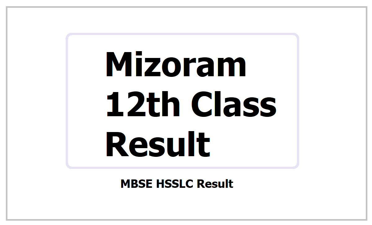 Mizoram 12th Class Result 2021, How to Check MBSE  HSSLC Result at mbse.edu.in