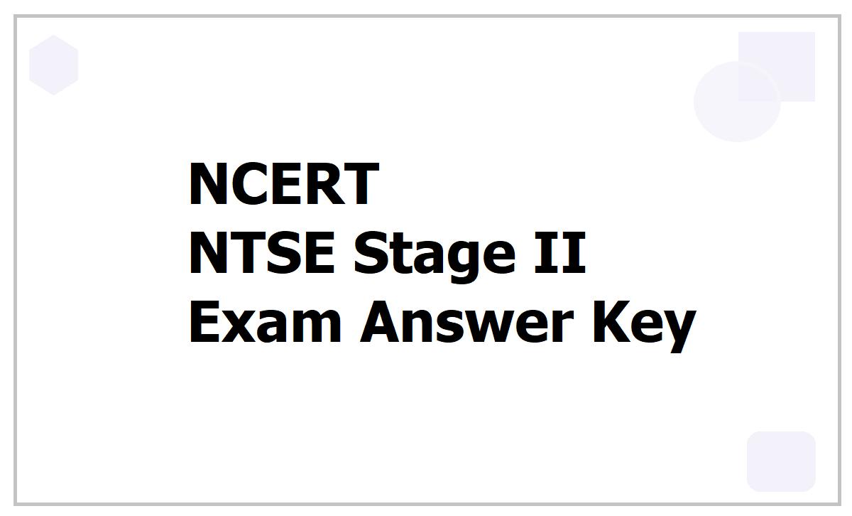 NCERT NTSE Stage II Exam Answer Key