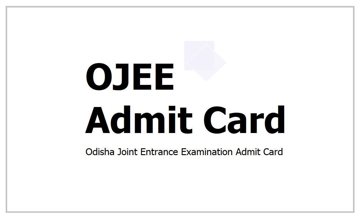 OJEE Admit Card 2021