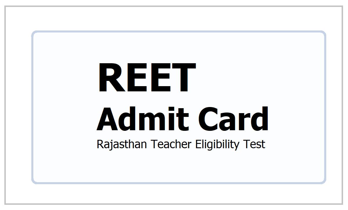 REET Admit Card 2021 download  for Rajasthan Teacher Eligibility Test