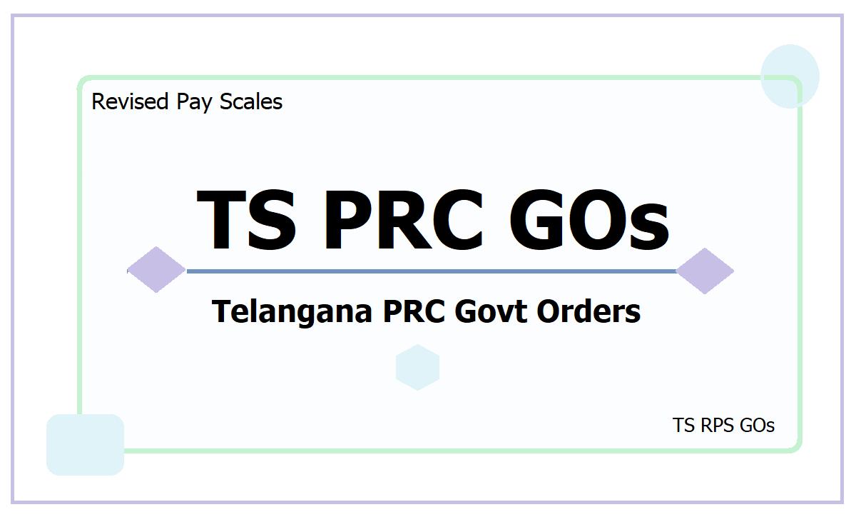 TS PRC 2015 GOs: Download Telangana PRC Govt Orders of TS RPS 2015