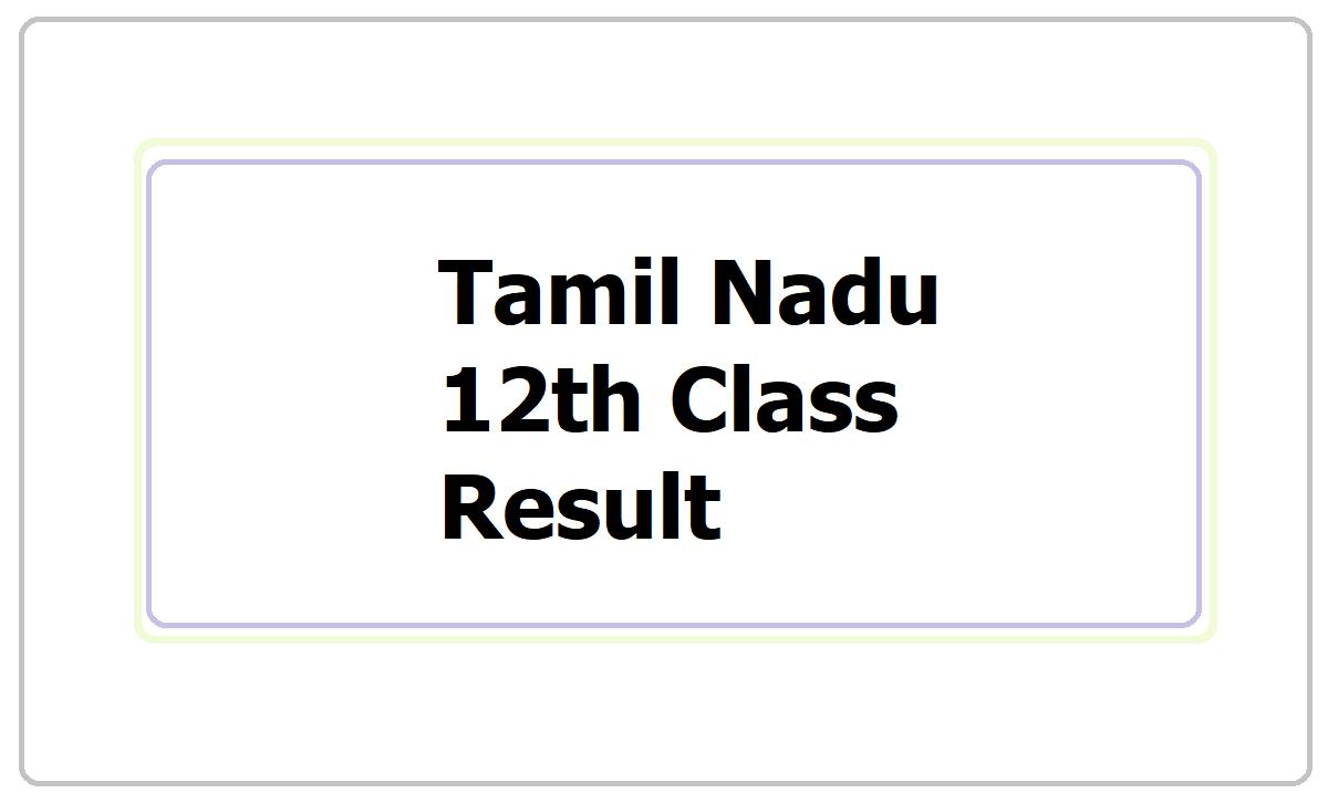 Tamil Nadu 12th Class Result 2021