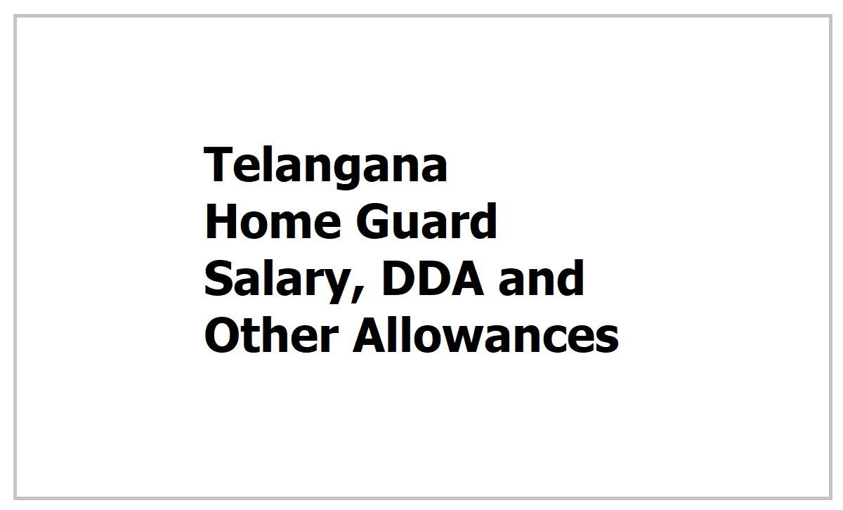 Telangana Home Guard Salary 2021