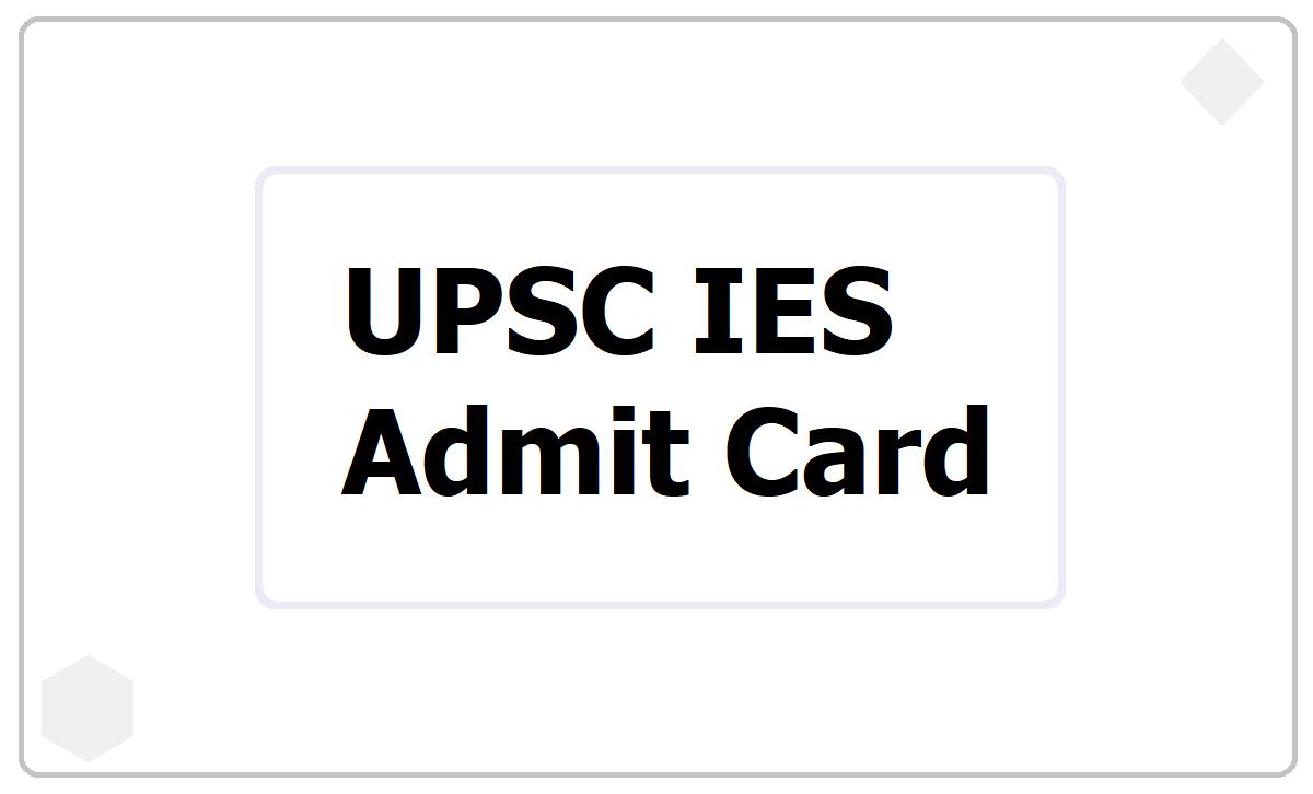 UPSC IES Admit Card 2021