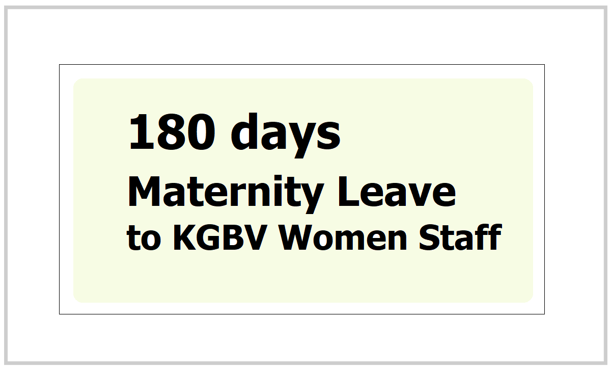 180 days maternity leave to KGBV Women Staff