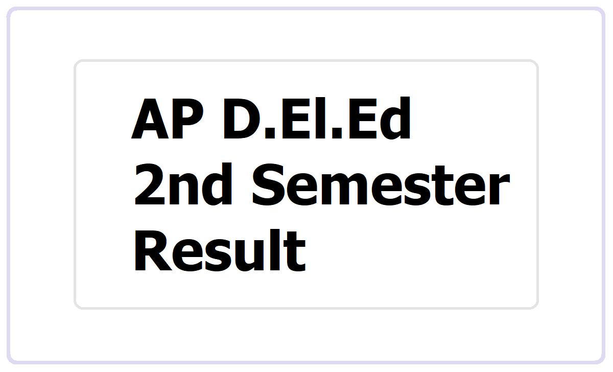 AP D.El.Ed 2nd Semester Result 2021