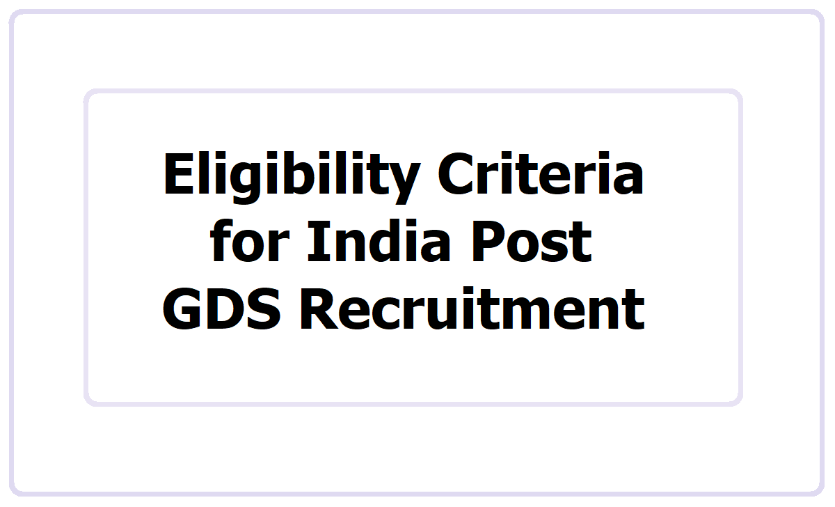 Eligibility Criteria for India Post GDS Recruitment 2021, Check details
