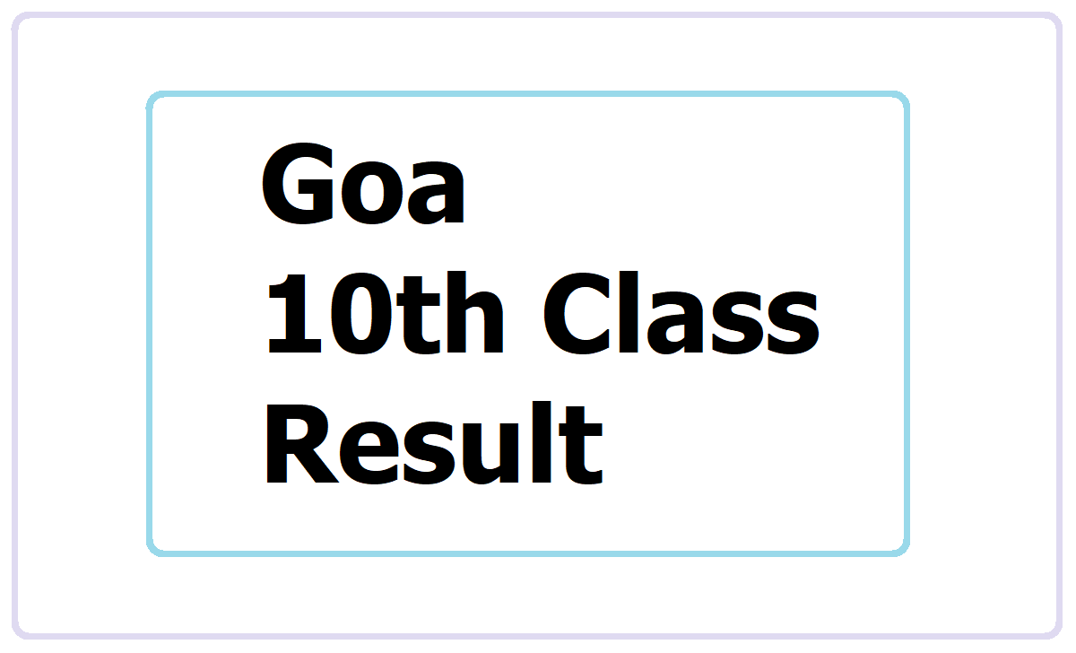 Goa 10th Class Result 2021, How to check HSSC result on gbshse.gov.in