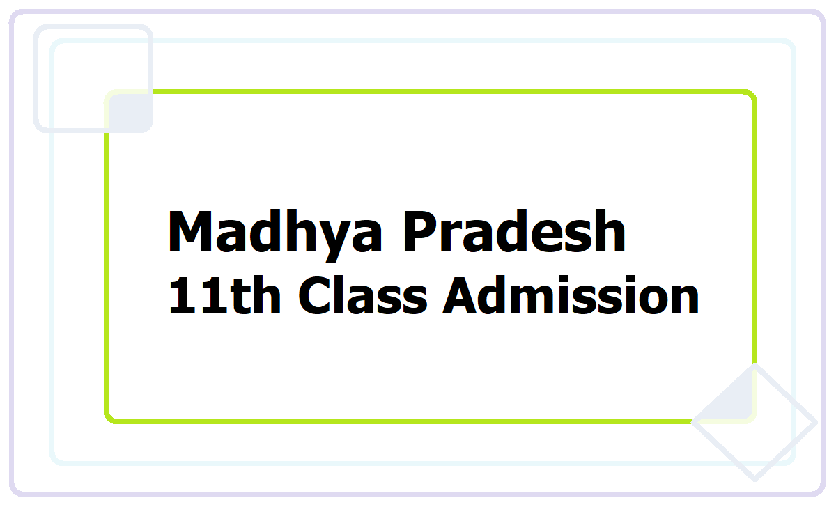 Madhya Pradesh 11th Class Admission 2021, Registration at mpbse.nic.in