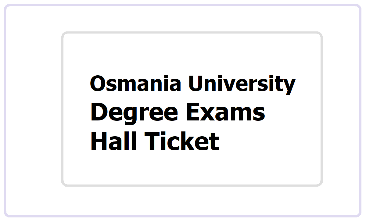 OU Degree Exams Hall Ticket 2021 download from www.osmania.ac.in