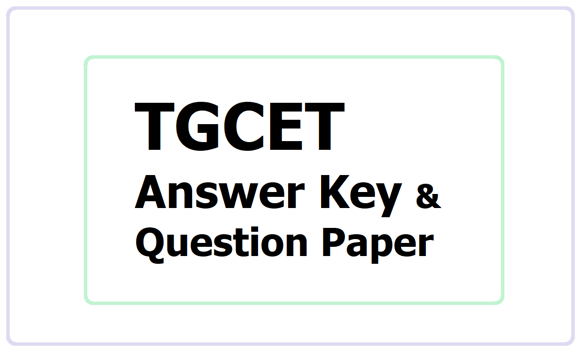 TGCET Answer Keys 2021 & Question Paper download from here