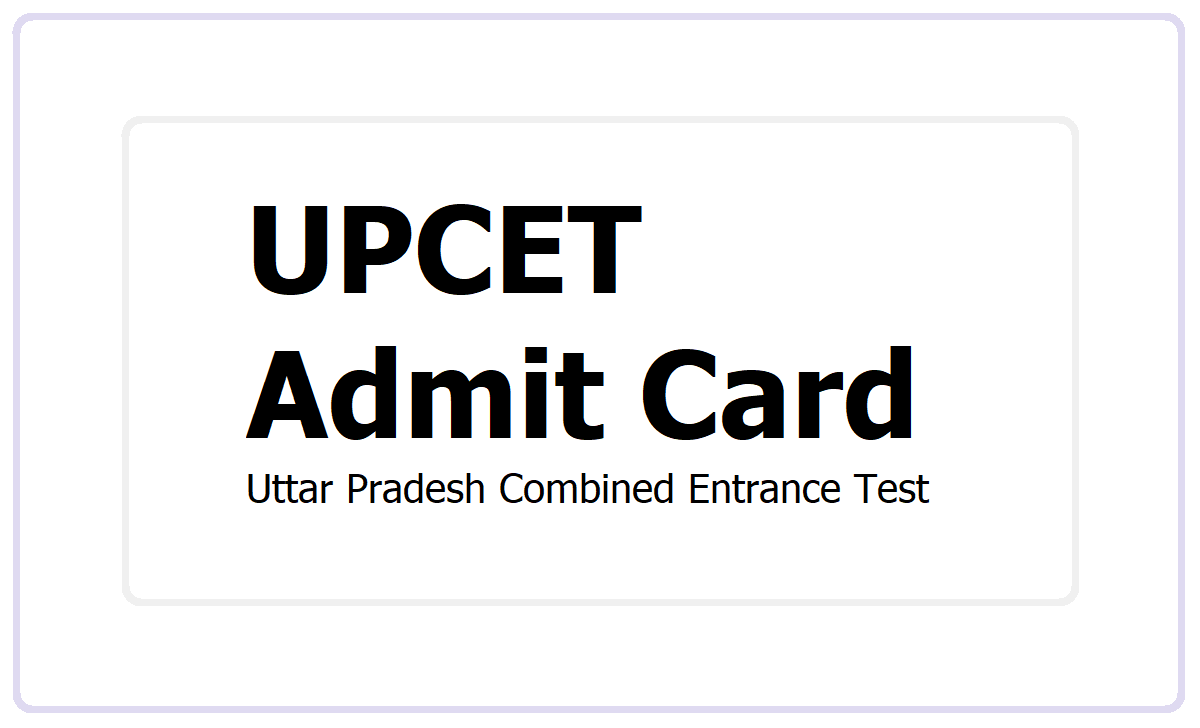 UPCET Admit Card 2021 download for Uttar Pradesh Combined Entrance Test at upcet.nta.nic.in