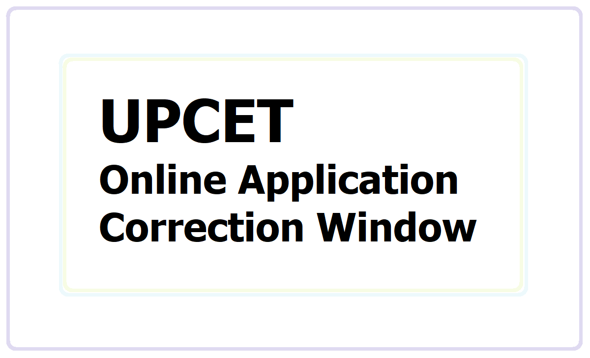 UPCET Online Application Correction 2021 window open at upcet.nta.nic.in