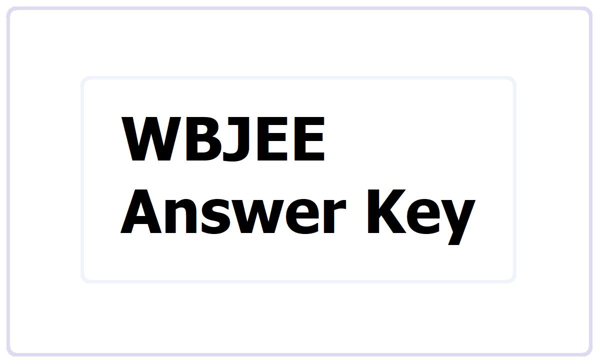 WBJEE Answer Key 2021