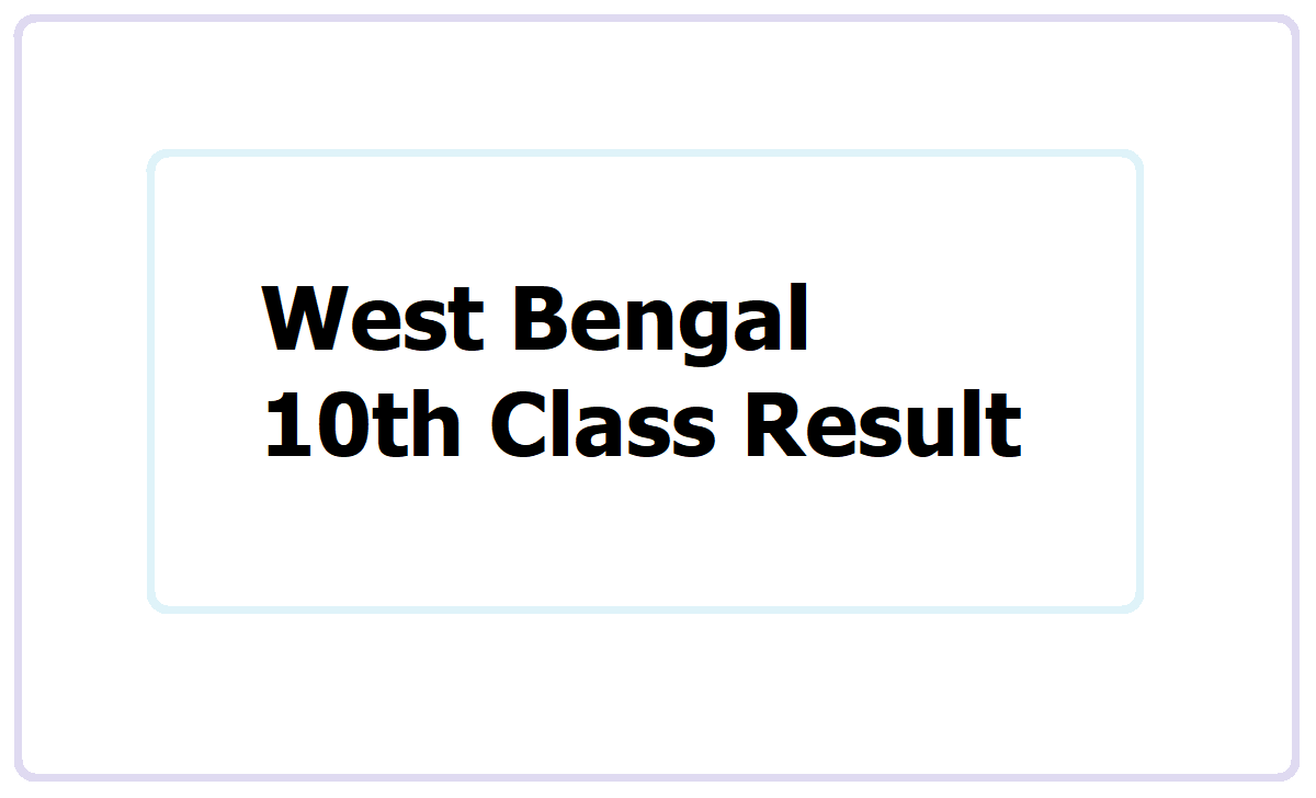 West Bengal 10th Class Result 2021