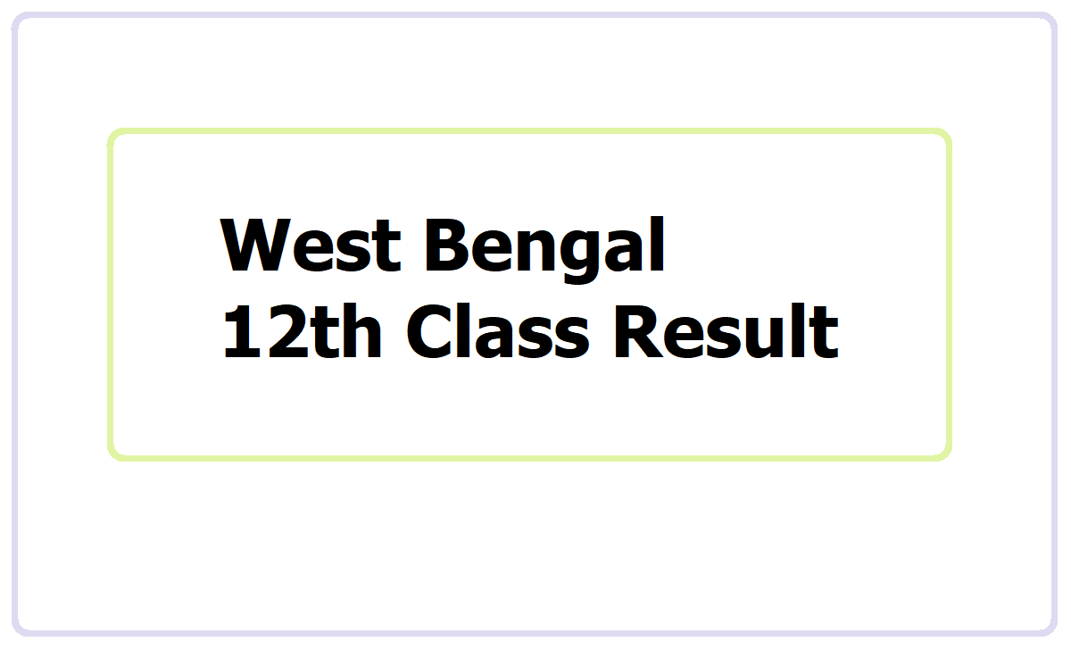 West Bengal 12th Class Result 2021