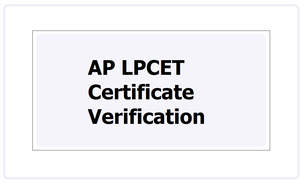 AP LPCET Certificate Verification 2021
