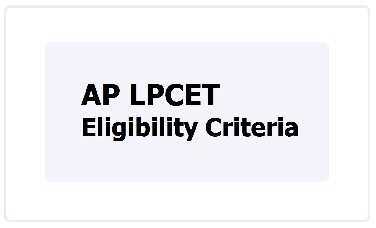 AP LPCET Eligibility Criteria 2021