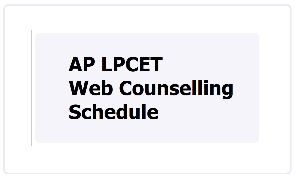 AP LPCET Web Counselling Schedule 2021