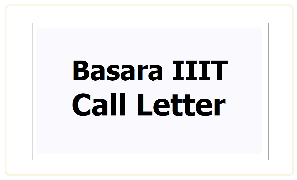Basara IIIT Admission Call Letter 2021