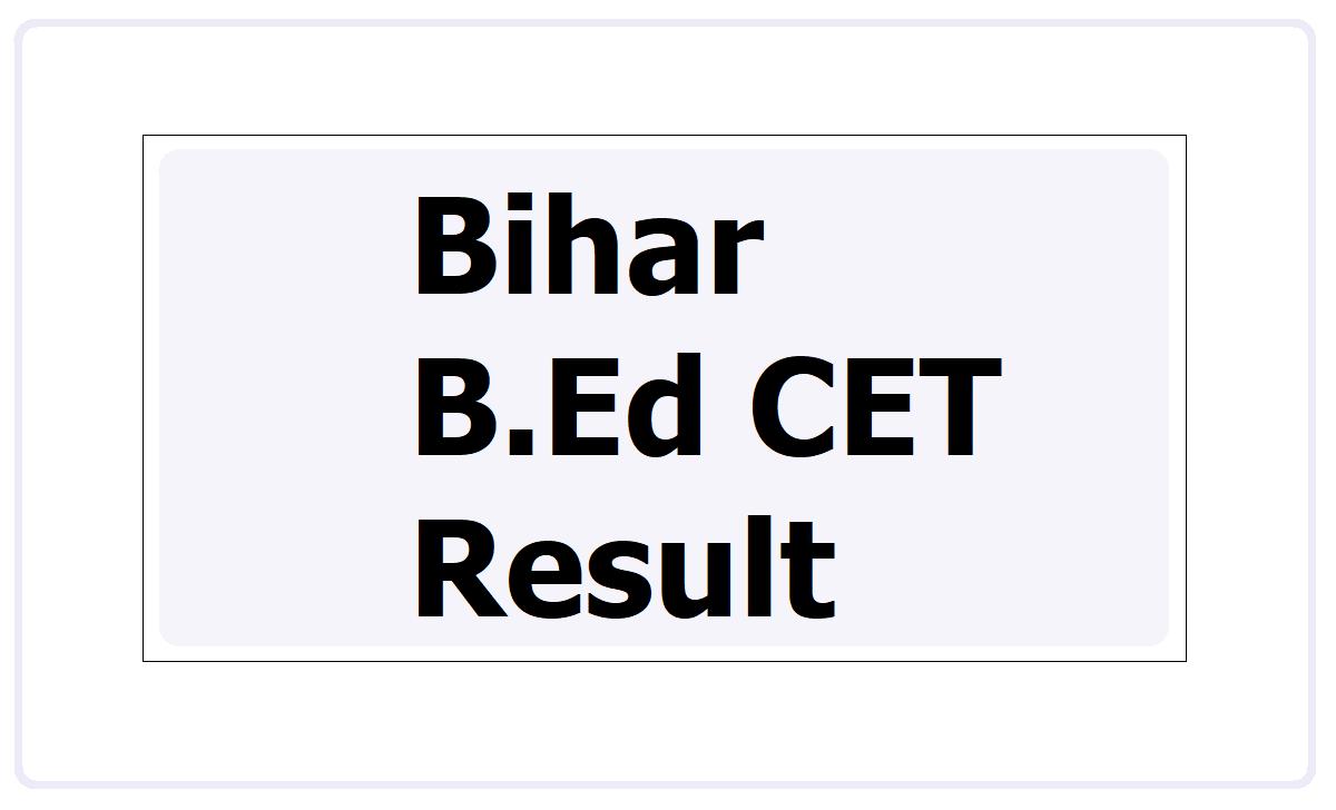 Bihar B.Ed CET Result 2021