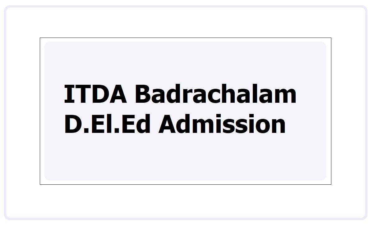 ITDA Badrachalam D.Ed Admission 2021