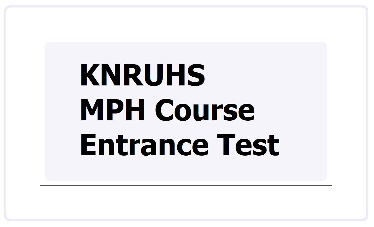 KNRUHS MPH Course Entrance Test 2021