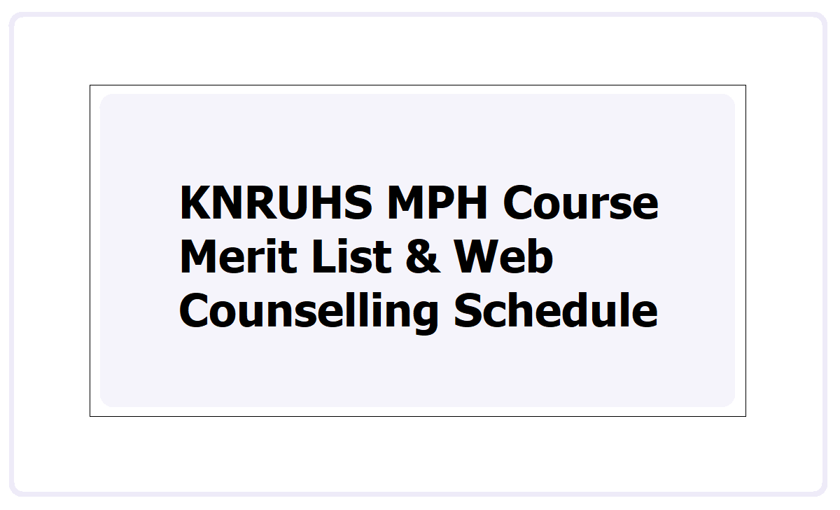 KNRUHS MPH Course Merit List 2021, Web Counselling Schedule at