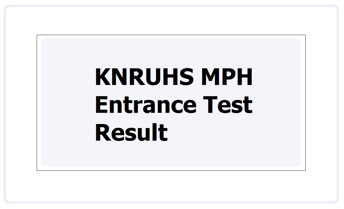 KNRUHS MPH Entrance Test Result 2021