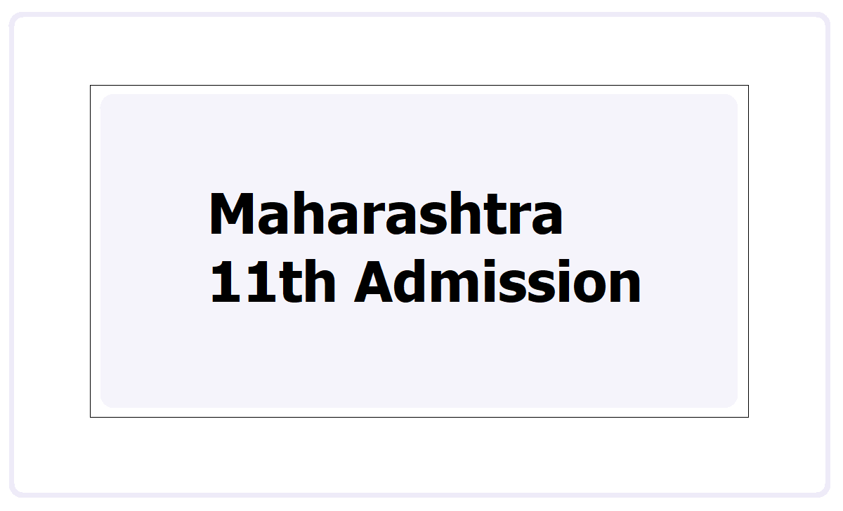 Maharashtra 11th Admission 2021