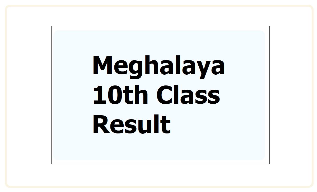 Meghalaya 10th Result 2021