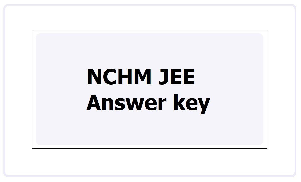 NCHM JEE Answer key 2021