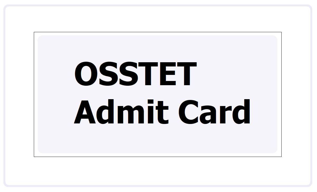 OSSTET Admit Card 2021