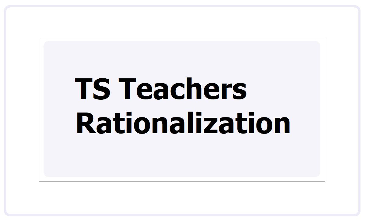 TS Teachers Rationalization 2021
