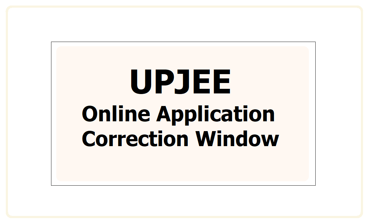 UPJEE Correction Form 2021
