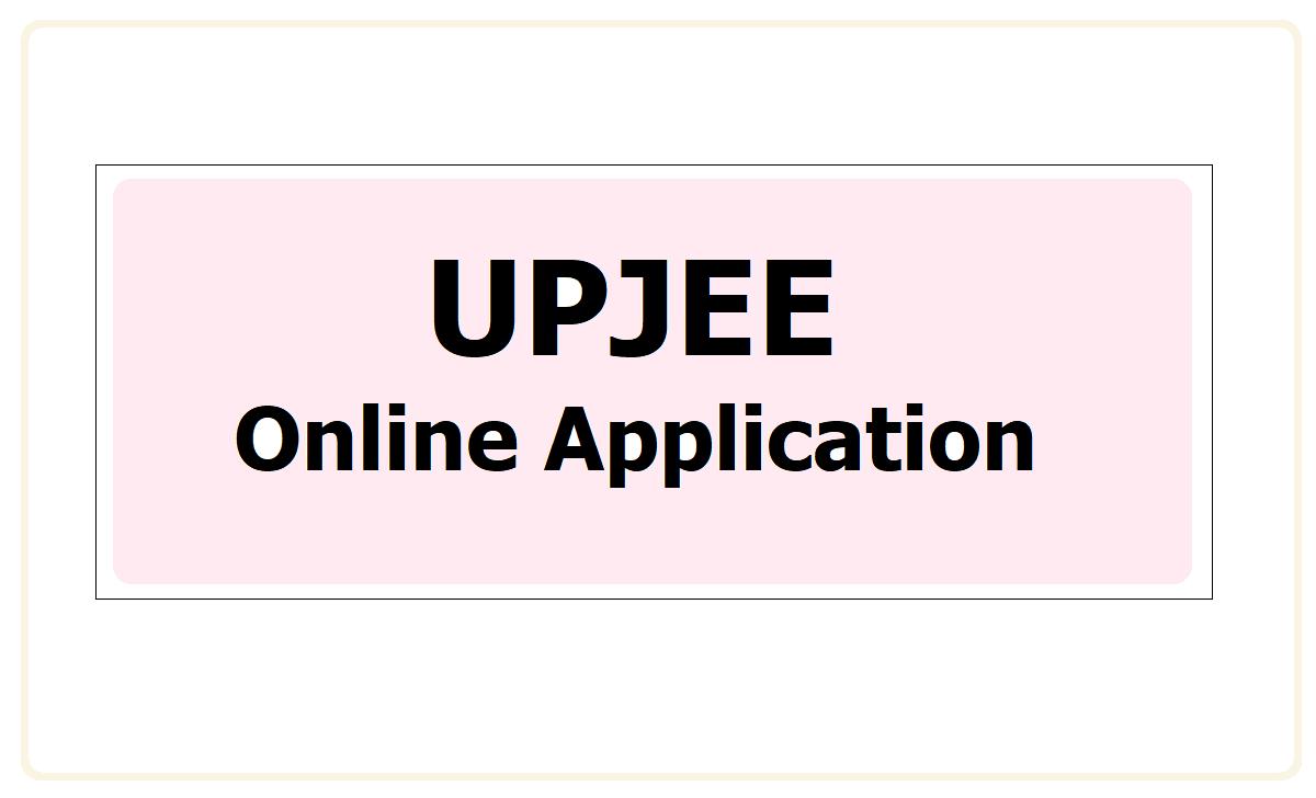 UPJEE Online Application 2021