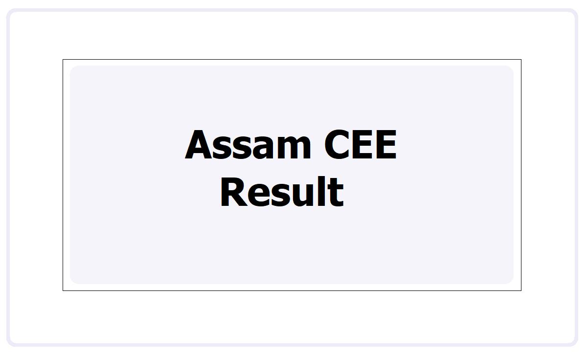 Assam CEE Result 2021