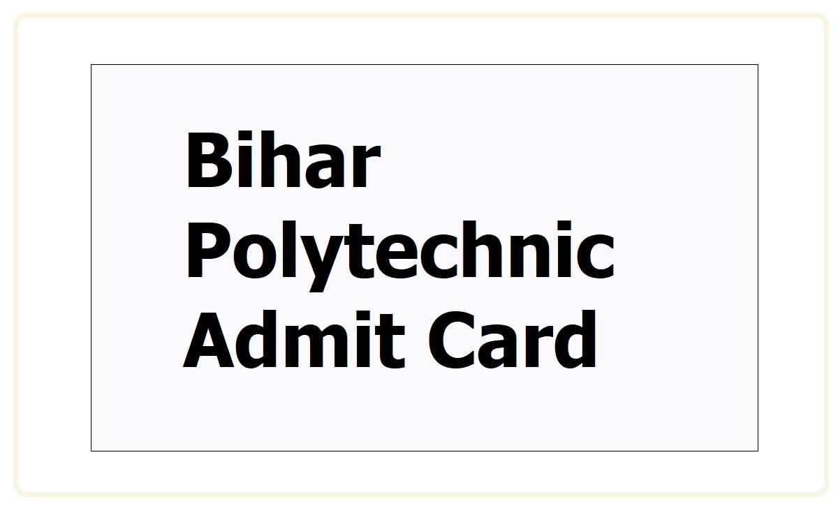Bihar Polytechnic Admit Card 2021
