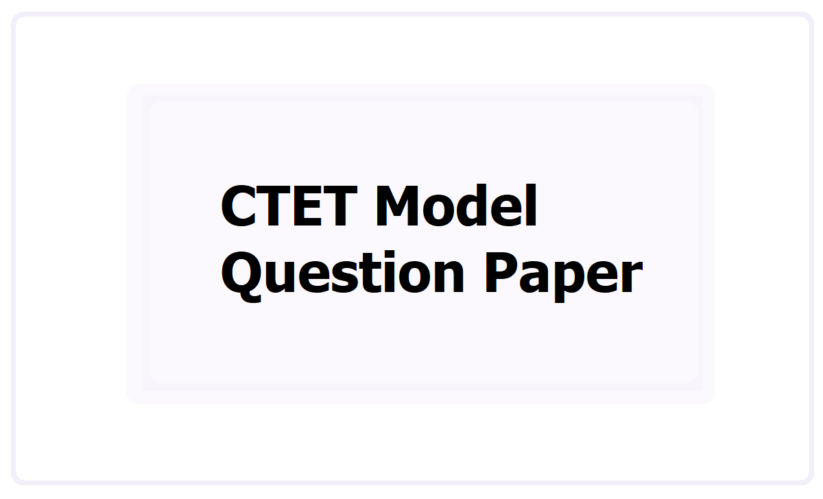 CTET Model Question Paper 2021