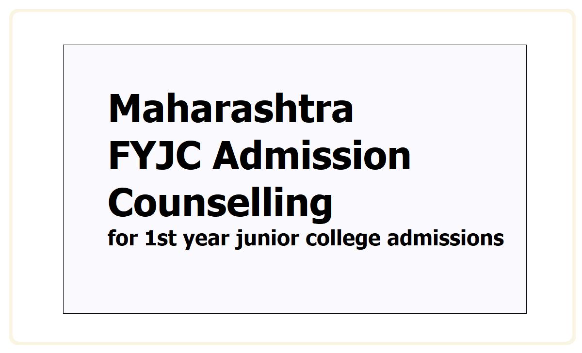 Maharashtra FYJC Admission Counselling 2021